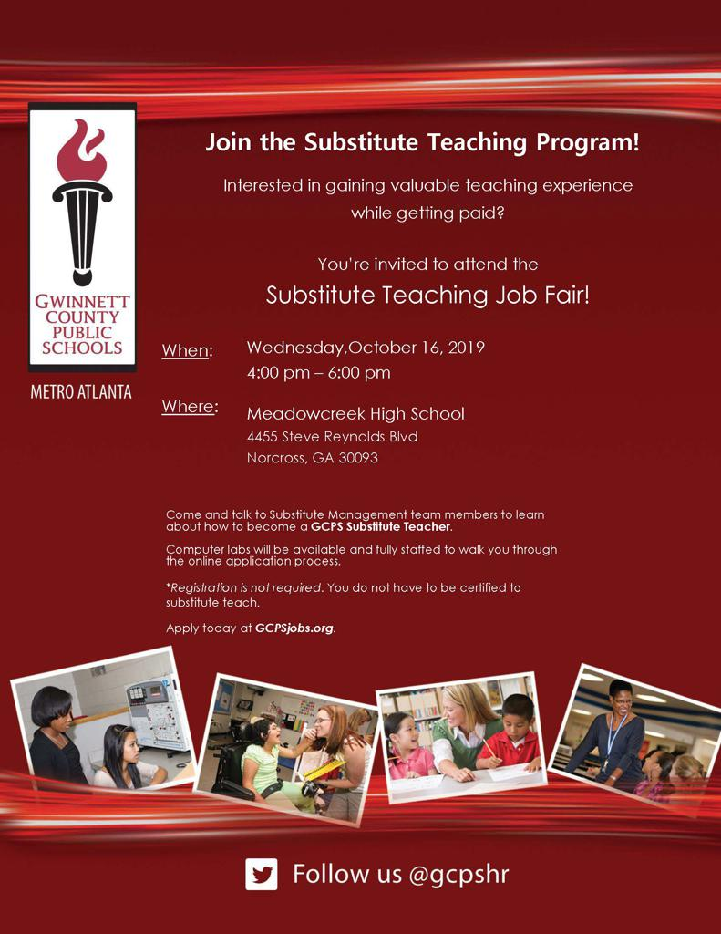 Join the Substitute Teaching Program! Interested in gaining valuable teaching experience while getting paid? You're invited to attend the Substitute Teaching Job Fair! When: Wednesday, October 16, 2019 4:00 pm – 6:00 pm Where: Meadowcreek High School, 445