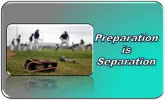Preparation is Separation Baseball Mastery
