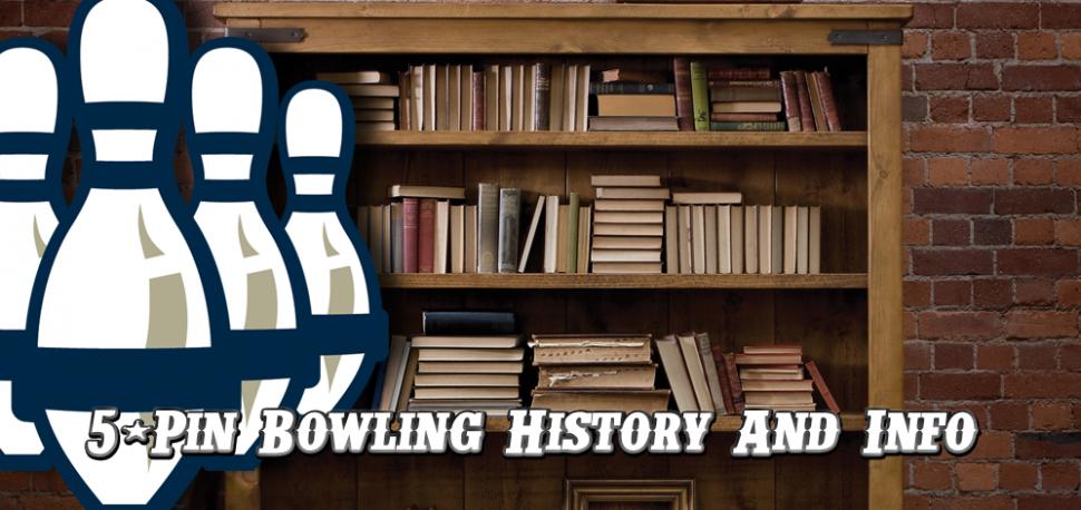 The History of 5 Pin Bowling - Streetsville Bowl - Bowling In Streetsville with Streetsville Bowl - Kevin Jackal Johnston