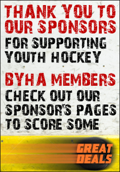 Thank you to our sponsors for supporting youth hockey. Check out our sponsor's pages to score some great deals