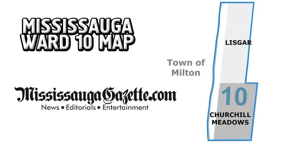Mississauga Ward Map - Mississauga Ward 10 Map and Mississauga Ward 10 Boundaries - Mississauga News and Newspaper - Khaled Iwamura - Insauga.com - Kevin J. Johnston
