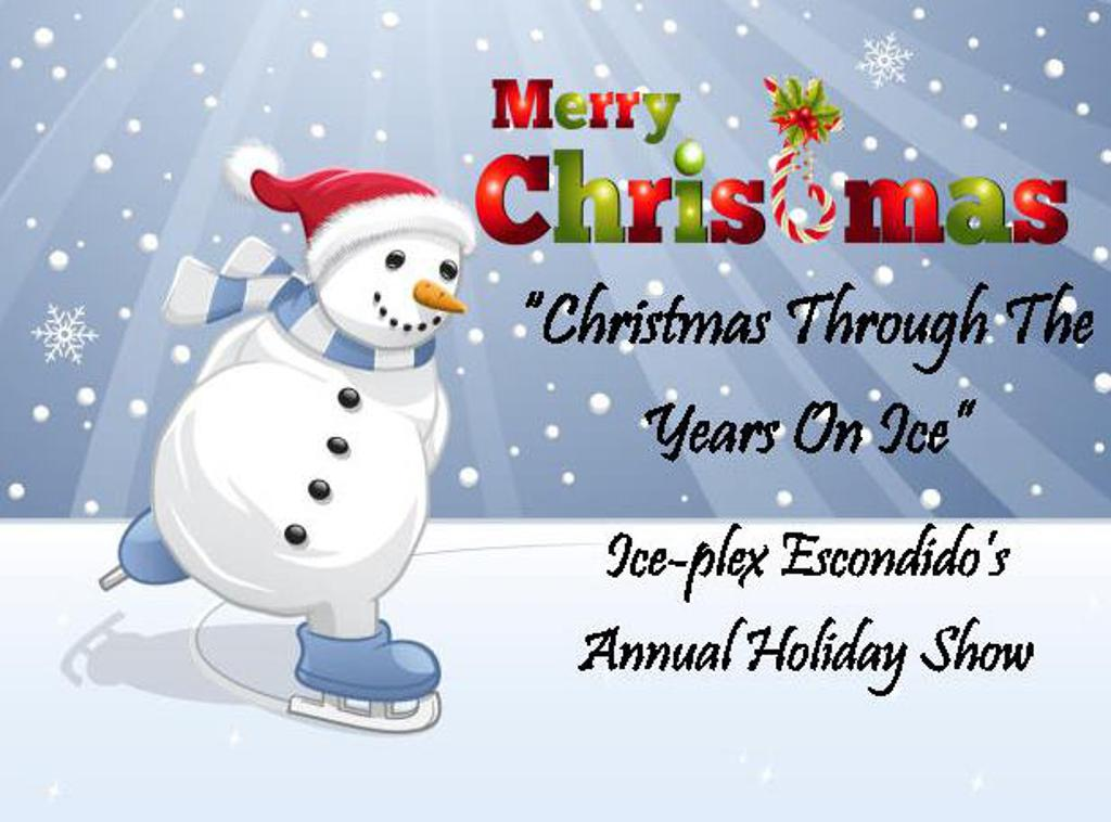 "Christmas Through The Years On Ice"" Ice-plex Escondido's Annual Holiday Show"
