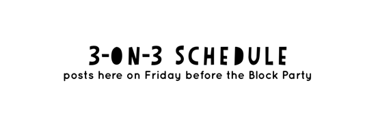 3 on 3 Schedules post here on Friday before the Block Party