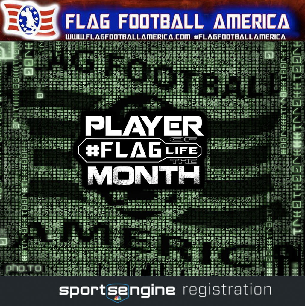 NOMINATIONS ARE OPEN FOR THE FLAG FOOTBALL AMERICA PLAYER OF THE MONTH MAY 2017 (Polls open Monday, April 24, 2017) #flaglife